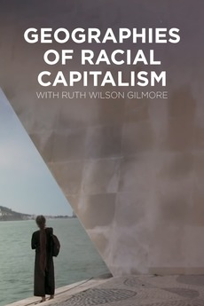 Geographies of Racial Capitalism with Ruth Wilson Gilmore