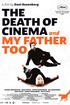 The Death of Cinema and My Father Too