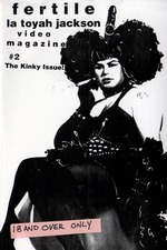 Fertile La Toyah Video Magazine #2: The Kinky Issue!