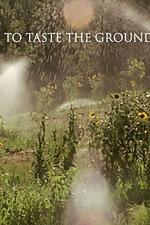 To Taste the Ground