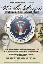 We the People: From Crispus Attucks to President Barack Obama
