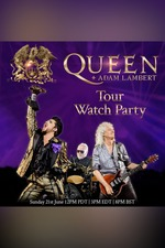Queen + Adam Lambert: Tour Watch Party