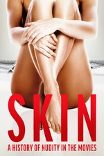 Skin: A History of Nudity in the Movies