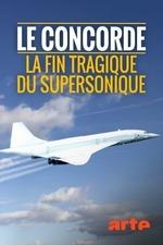 Le Concorde - La fin tragique du supersonique