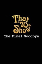 That 70s Show - The Final Goodbye