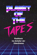 Planet of the Tapes