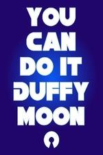 The Amazing Cosmic Awareness of Duffy Moon