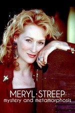 Meryl Streep: Mystery and Metamorphosis