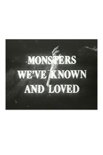 Monsters We've Known and Loved