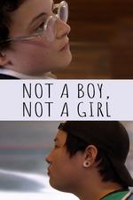 Not a Boy, Not a Girl