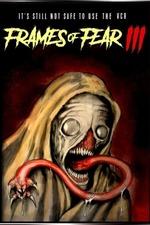 Frames of Fear III