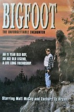 Bigfoot: The Unforgettable Encounter
