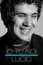 Io tu noi, Lucio