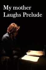 My Mother Laughs Prelude