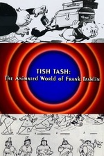Behind the Tunes: Tish Tash - The Animated World of Frank Tashlin