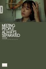 Meeting People Always Separated