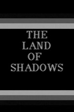 The Land of Shadows