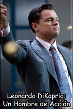 Leonardo DiKaprio: Un Hombre de Acción