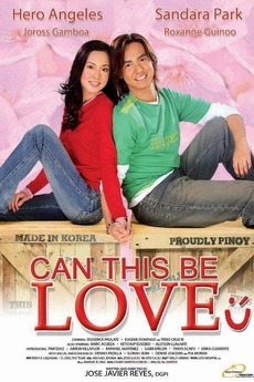 Can This Be Love (2005) directed by Jose Javier Reyes
