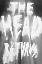 The Head Returns