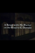 A Brush with Mr. Porter on the Road to El Dorado