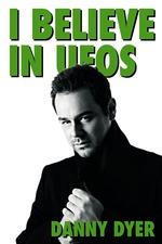 I Believe in UFOs: Danny Dyer