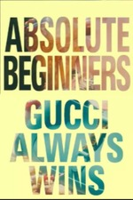 Absolute Beginners - Gucci Always Wins