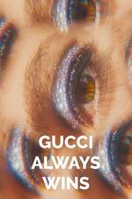 Gucci Always Wins