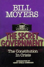 The Secret Government: The Constitution in Crisis
