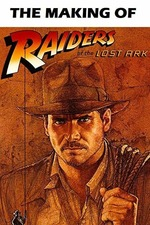 The Making of 'Raiders of the Lost Ark'
