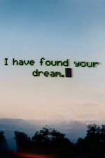 I have found your dream.