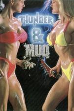 Thunder and Mud