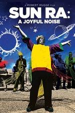 Sun Ra: A Joyful Noise