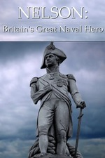 Nelson: Britain's Great Naval Hero