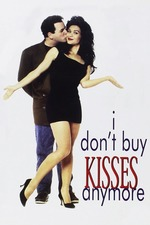 I Don't Buy Kisses Anymore