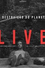 A Destruição do Planeta Live