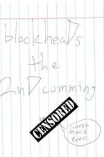 blockheaDs the 2nD cumming