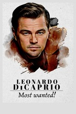Leonardo DiCaprio: Most Wanted!