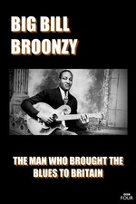 Big Bill Broonzy: The Man who Brought the Blues to Britain