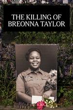 The Killing of Breonna Taylor