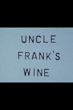 Uncle Frank's Wine