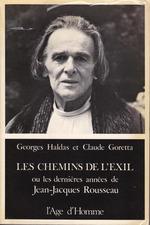 Les Chemins de l'exil ou Les dernières années de Jean-Jacques Rousseau