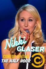 Nikki Glaser: The Half Hour