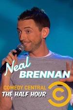 Neal Brennan: The Half Hour
