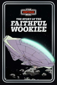 The Story of the Faithful Wookiee