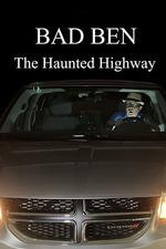 Bad Ben: The Haunted Highway