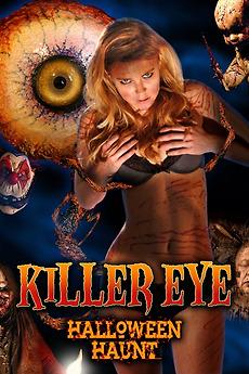 Killer Eye: Halloween Haunt (2011) directed by Charles Band ...