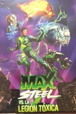 Max Steel vs The Toxic Legion