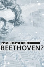 A World Without Beethoven?