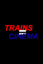 Trains Equal Cinema